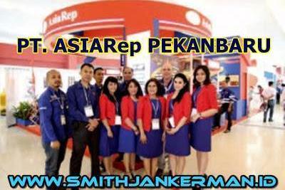Lowongan PT. Asiarep Pekanbaru Januari 2019