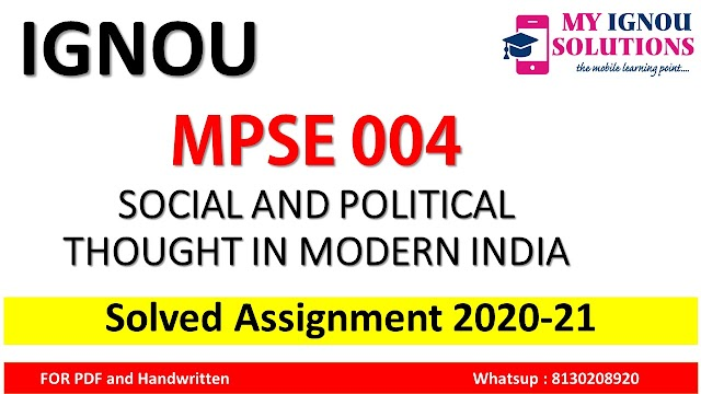 MPSE 004 SOCIAL AND POLITICAL THOUGHT IN MODERN INDIA  Solved Assignment 2020-21