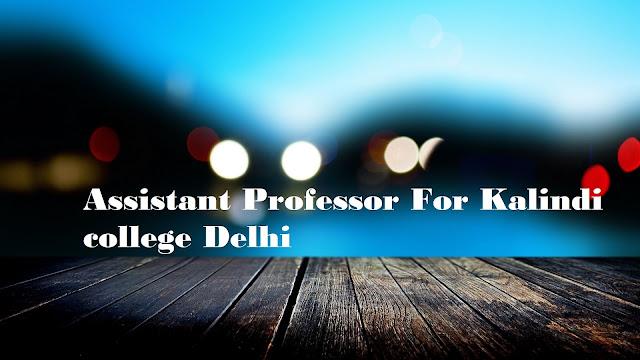 Assistant Professor For Kalindi college Delhi