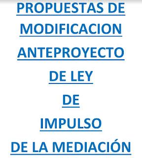 Propuestas de Modificción Anteproyecto de Ley de Impuslto de la Mediación de la Asociación de Mediadores de Madrid.