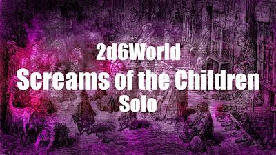 2d6World Solo: Screams of the Children