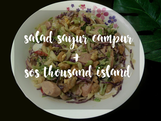 SALAD SAYUR CAMPUR DENGAN SOS THOUSAND ISLAND