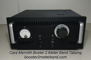 Cara Memilih Booster 2 Meter Band Tabung VHF
