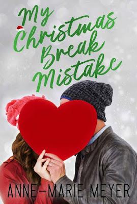 My Christmas Break Mistake by Anne Marie Meyer