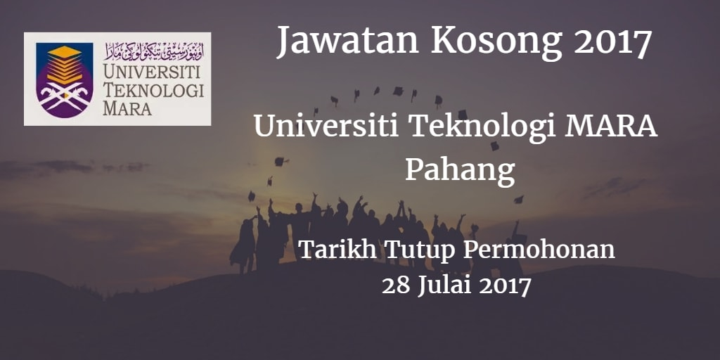 Jawatan Kosong UiTM Pahang 28 Julai 2017