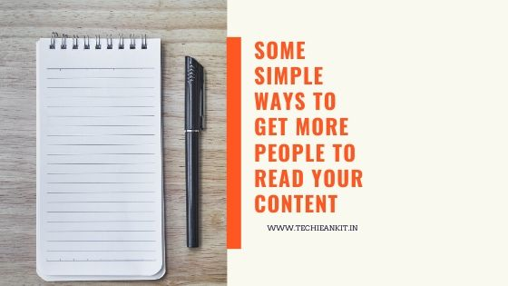 Some Simple Ways to Get More People to Read Your Content