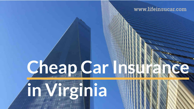 Latest Post on Cheap Car Insurance in Virginia for 2019