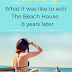 Writing Wednesdays: What it was like to edit The Beach House - 8 years later