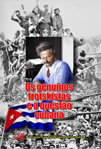 """ADQUIRA O LIVRO DAS PUBLICAÇÕES LBI: """"OS GENUÍNOS TROTSKISTAS E A QUESTÃO CUBANA"""""""