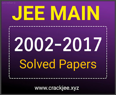 Download JEE Main (2002-2017) Solved Papers pdf
