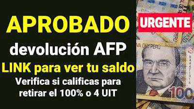 APROBADO devolución AFP LINK para ver tu saldo Verifica si calificas para retirar el 100% o 4 UIT