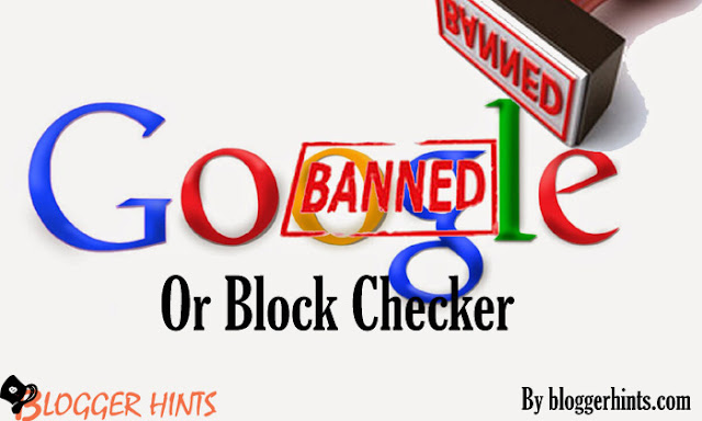 Google Banned or Block Checker