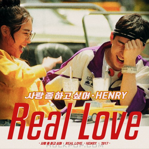 HENRY – Real Love – Single
