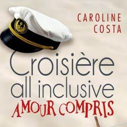 Croisière all inclusive - amour compris de Caroline Costa