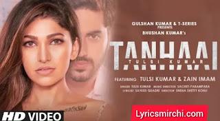 Tanhaai तन्हाई Song Lyrics   Tulsi Kumar   Latest Hindi Song 2020