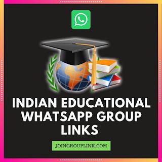 INDIAN EDUCATIONAL WHATSAPP GROUP LINKS