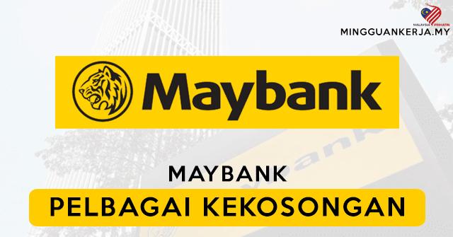 Pelbagai Jawatan Kosong Terkini Ditawarkan Di Malayan Banking Berhad (Maybank)