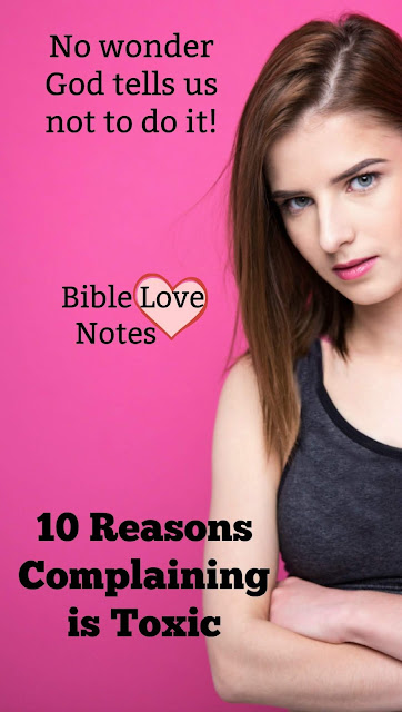 10 reasons complaining is toxic, damaging relationships, health and well-being. But there's hope found in Scripture. This 1-minute devotion explains.