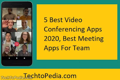 5 Best Video Conferencing Apps 2020, Best Meeting Apps For Team