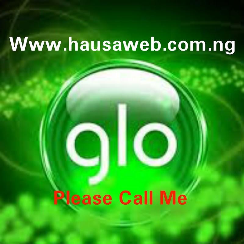 Yadda zakayi Please Call Me a Layin Glo cikin Sauki || Hausaweb.com.ng