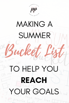 Making a Summer Bucket List to Help You Reach Your Goals