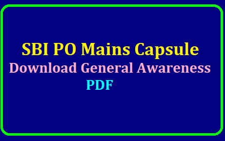 SBI PO Mains Capsule 2019 : Download General Awareness PDF Here /2019/07/gk-power-capsule-for-sbi-po-mains-idbi-and-sib-exams-2019-free-download.html