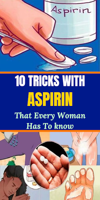 10 Tricks With Aspirin That Every Woman Has To know