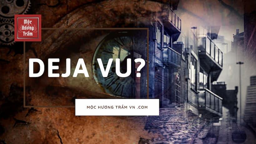 What is Deja Vu?