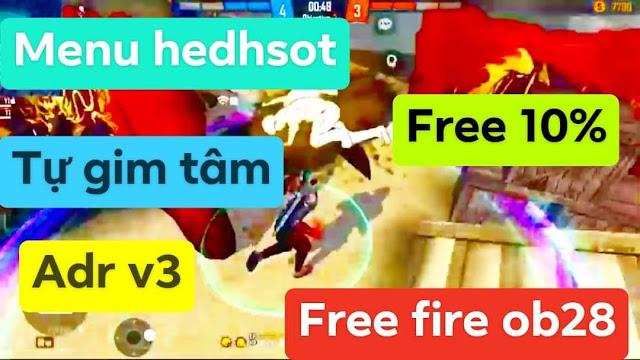 NEW FILE HEDHSOT 100% FREE FIRE OB28 TỰ TIM TÂM V3 VIP NHẤT FREE 100%