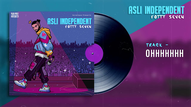 FOTTY SEVEN - OHHHHHHH Song Lyrics | ASLI INDEPENDENT EP | KALAMKAAR Lyrics Planet