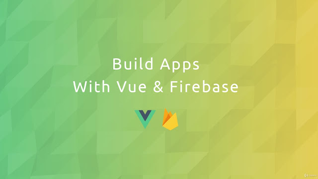Build Web Apps with Vue JS 2 & Firebase
