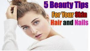 5 Hair Nail and Skin Care Tips