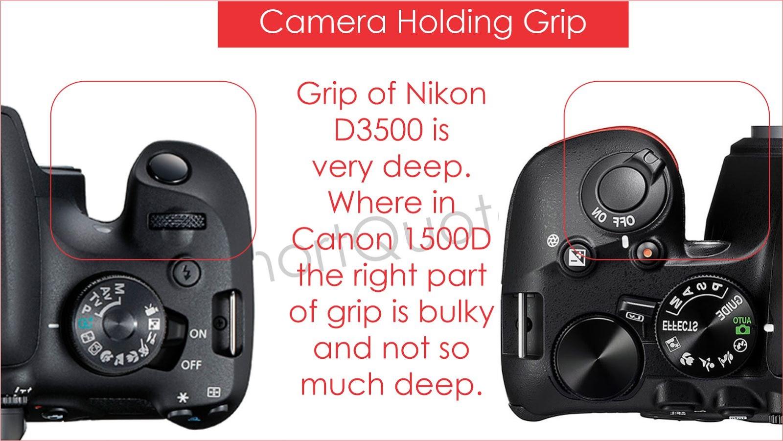 Nikon D3500 and Canon 1500D Grip Comparison