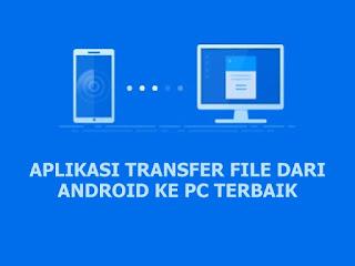 Aplikasi Transfer File Dari Android ke PC
