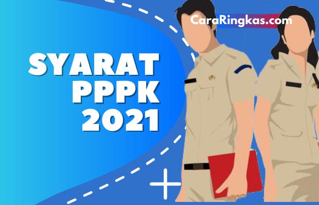 Syarat Lengkap Seleksi PPPK Guru dan PPPK Non-guru Tahun 2021