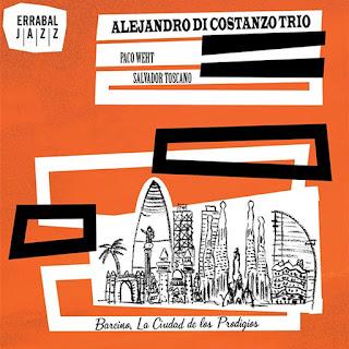 "Alejandro Di Costanzo Trio: ""Barcino, La Ciudad De Los Prodigios"" / stereojazz"