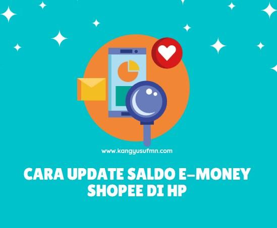 Cara Update Saldo e-Money Shopee di HP