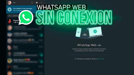 Usar WHATSAPP WEB Sin Conexión En MI TELEFONO