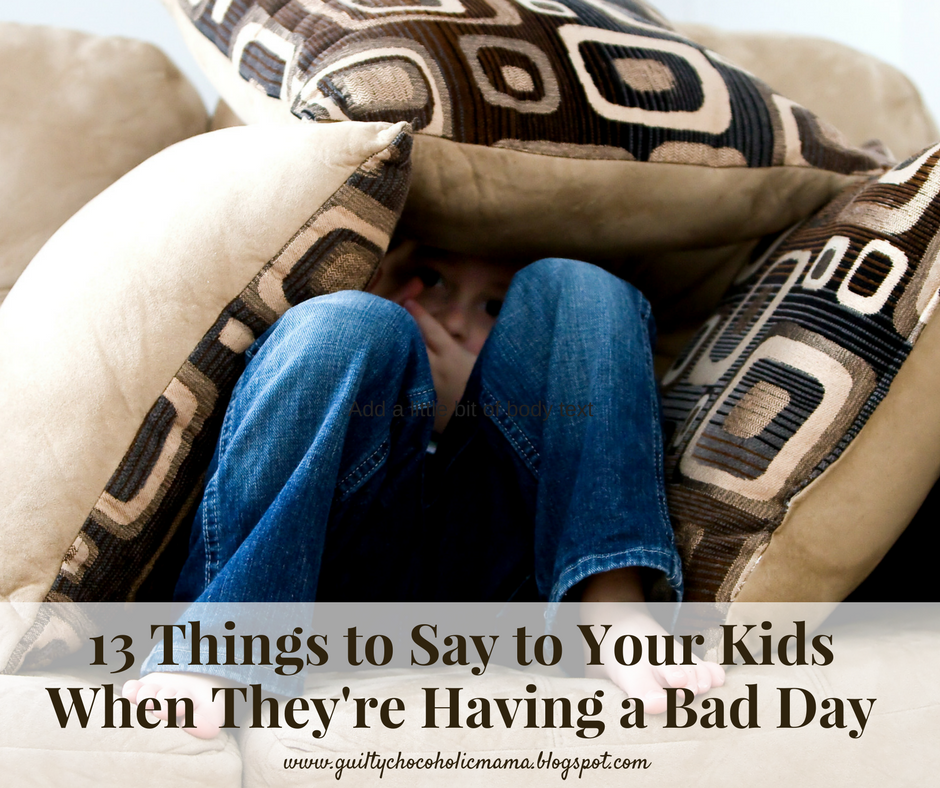 What to say when your child has a bad day
