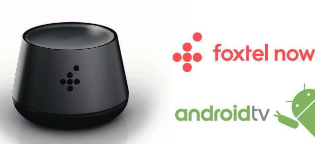 Foxtel Launched $99 Foxtel Now Android TV Streaming Set-top Box