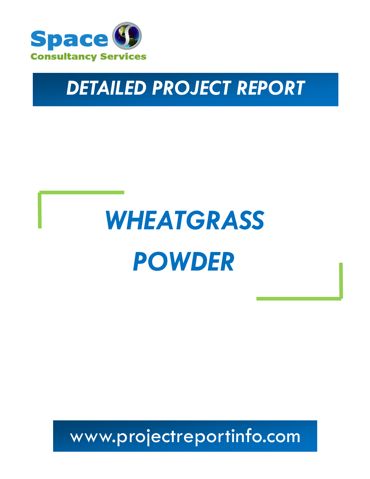 Project Report on Wheatgrass Powder Manufacturing