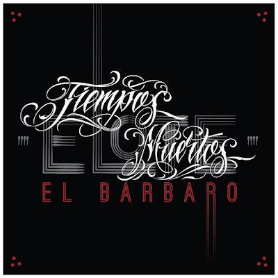 Elote El Barbaro - Tiempos Muertos