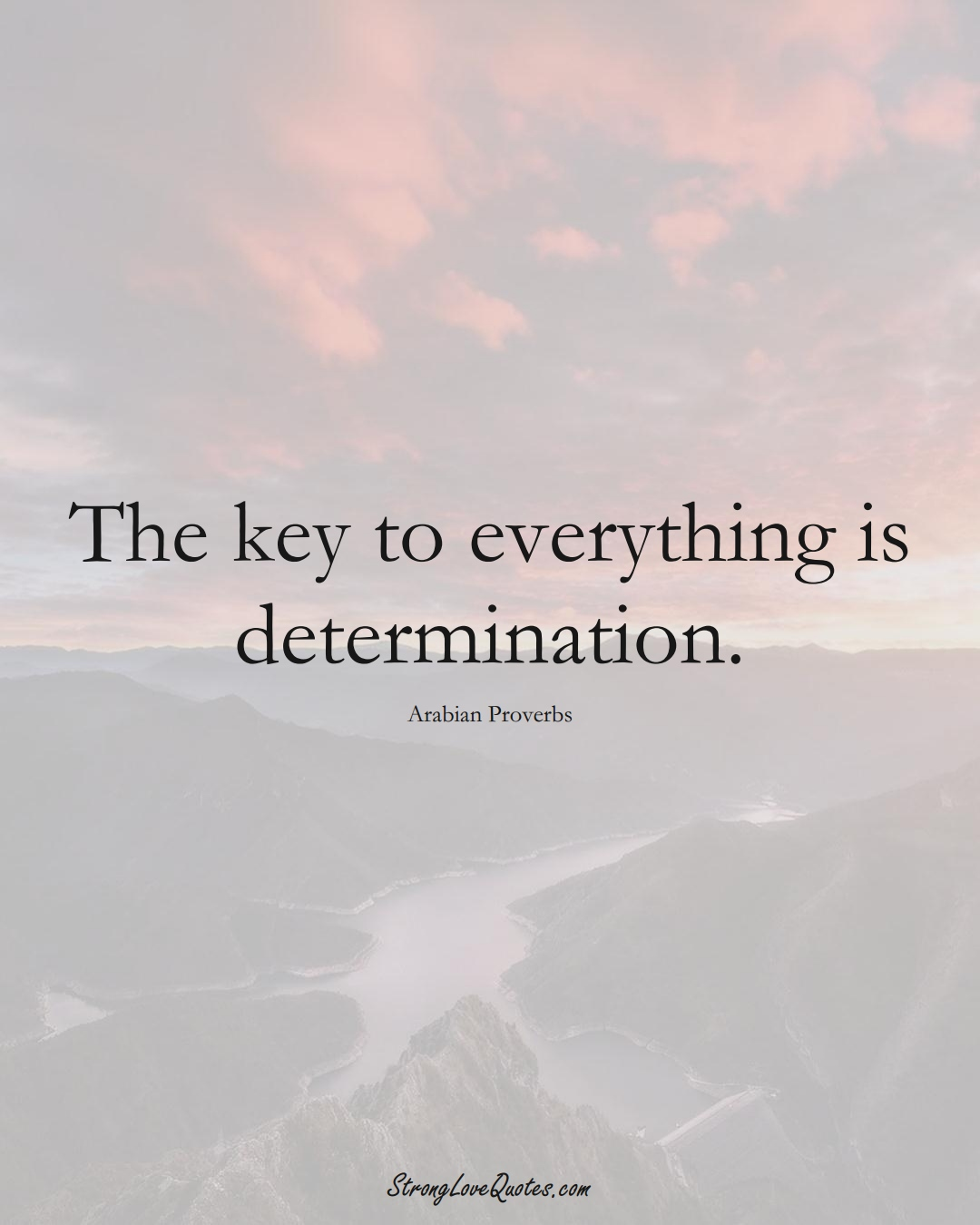 The key to everything is determination. (Arabian Sayings);  #aVarietyofCulturesSayings