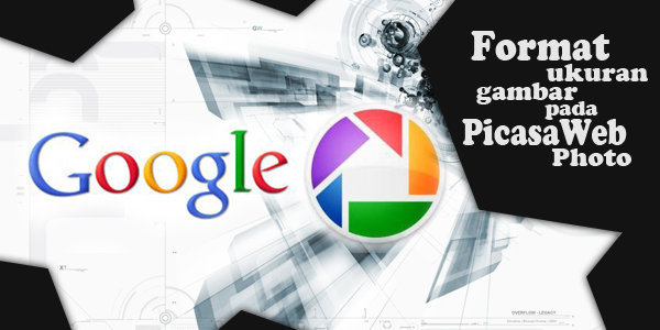 Format ukuran gambar pada PicasaWeb Photo/Blogspot