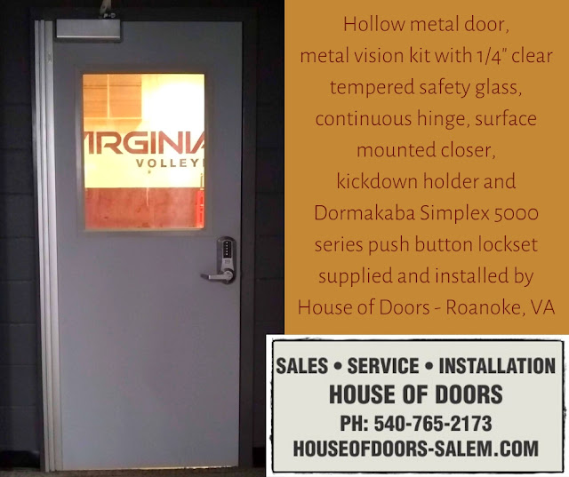 """Hollow metal door,  metal vision kit with 1/4"""" clear tempered safety glass, continuous hinge, surface mounted closer,  kickdown holder and  Dormakaba Simplex 5000 series push button lockset supplied and installedby  House of Doors - Roanoke, VA"""