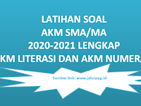 Latihan Soal AKM SMA/MA 2020-2021 Lengkap AKM Literasi dan AKM Numerasi