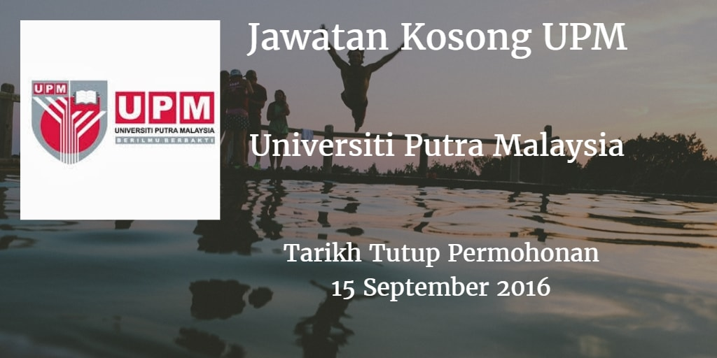 Jawatan Kosong UPM 15 September 2016