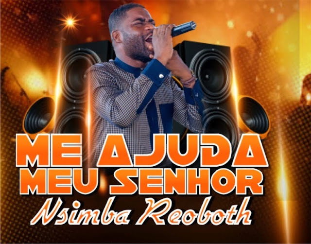 Nsimba Reoboth - Me Ajuda Senhor