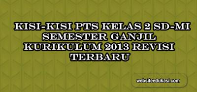 Kisi-Kisi PTS/UTS Kelas 2 Semester 1 K13 Revisi Terbaru