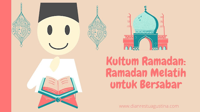 Kultum Ramadan: Ramadan Melatih untuk Bersabar